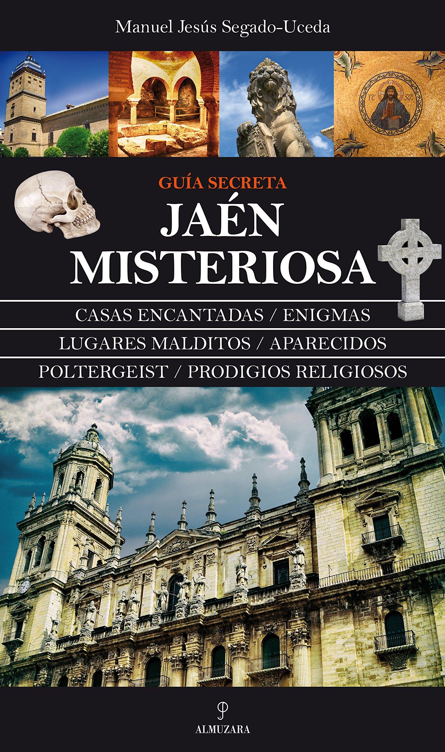 Jaén Misteriosa (Mágica): Amazon.es: Segado Uceda, Manuel Jesús ...