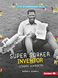 Super Soaker Inventor Lonnie Johnson (STEM Trailblazer Bios)