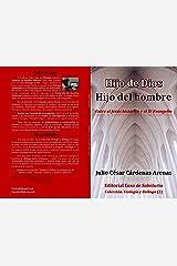Hijo de Dios, Hijo del hombre, Entre el Jesús histórico y el IV Evangelio (Colección Teología y Diálogo nº 2) (Spanish Edition) Kindle Edition