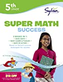 5th Grade Jumbo Math Success Workbook: 3 Books in 1--Basic Math, Math Games and Puzzles, Math in Action; Activities, Exercises, and Tips to Help Catch ... and Get Ahead (Sylvan Math Jumbo Workbooks)
