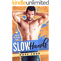 Slow Hands (Makes My Heart Race Book 3)