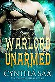Warlord Unarmed: A SciFi Alien Romance (Chamele Barbarian Warlords Book 3)