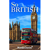 So British - a story told by the best local guide (English Edition)