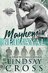 Mayhem's Betrayal: Operation Mayhem Book 5 Kindle Edition