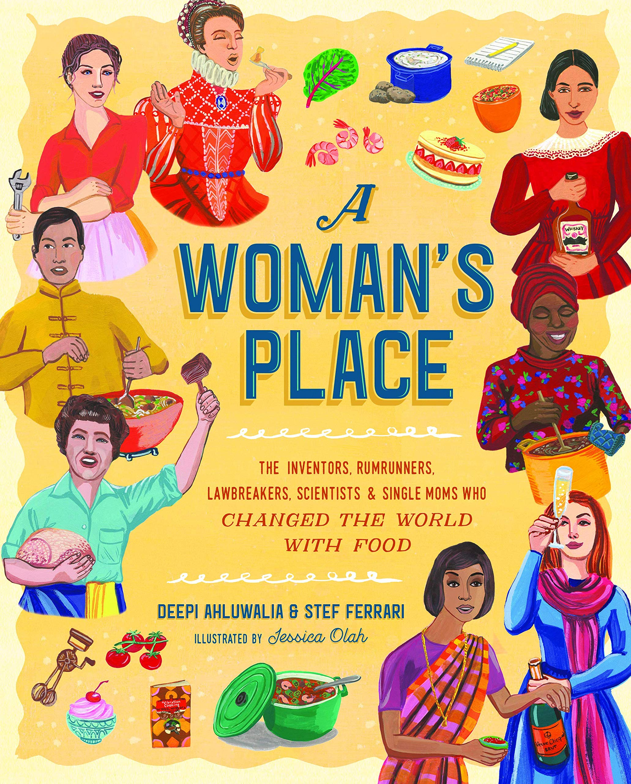 A Womans Place The Inventors Rumrunners Lawbreakers Scientists And Single Moms Who Changed World With Food Hardcover March 5 2019