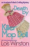 Death by Killer Mop Doll (An Anastasia Pollack Crafting Mystery Book 2)