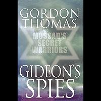 Gideon's Spies: Mossad's Secret Warriors