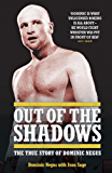 Out of The Shadows - My Life of Violence In and Out of the Ring