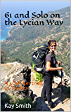 61 and Solo on the Lycian Way: A 500-km trail in Turkey