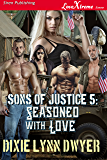 Sons of Justice 5: Seasoned With Love (Siren Publishing LoveXtreme Forever)