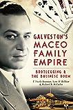 Galveston's Maceo Family Empire: Bootlegging