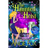 The Haunted Heist (Southern Ghost Hunter Mysteries Book 3)