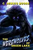 The Werewolves of Green Lake (The Monsters of Green Lake Book 1)