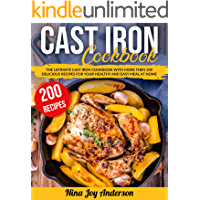 Cast Iron Cookbook: The Ultimate Cast Iron Cookbook with more then 200 Delicious Recipes for your Healthy and Easy Meal at Home