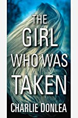 The Girl Who Was Taken Kindle Edition