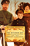The Kitchen Boy: A Novel of the Last Tsar (A Romanov Novel Book 1)