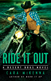 Ride It Out (A Desert Dogs Novel)