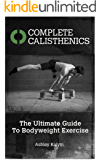 Complete Calisthenics: The Ultimate Guide To Bodyweight Exercise (English Edition)