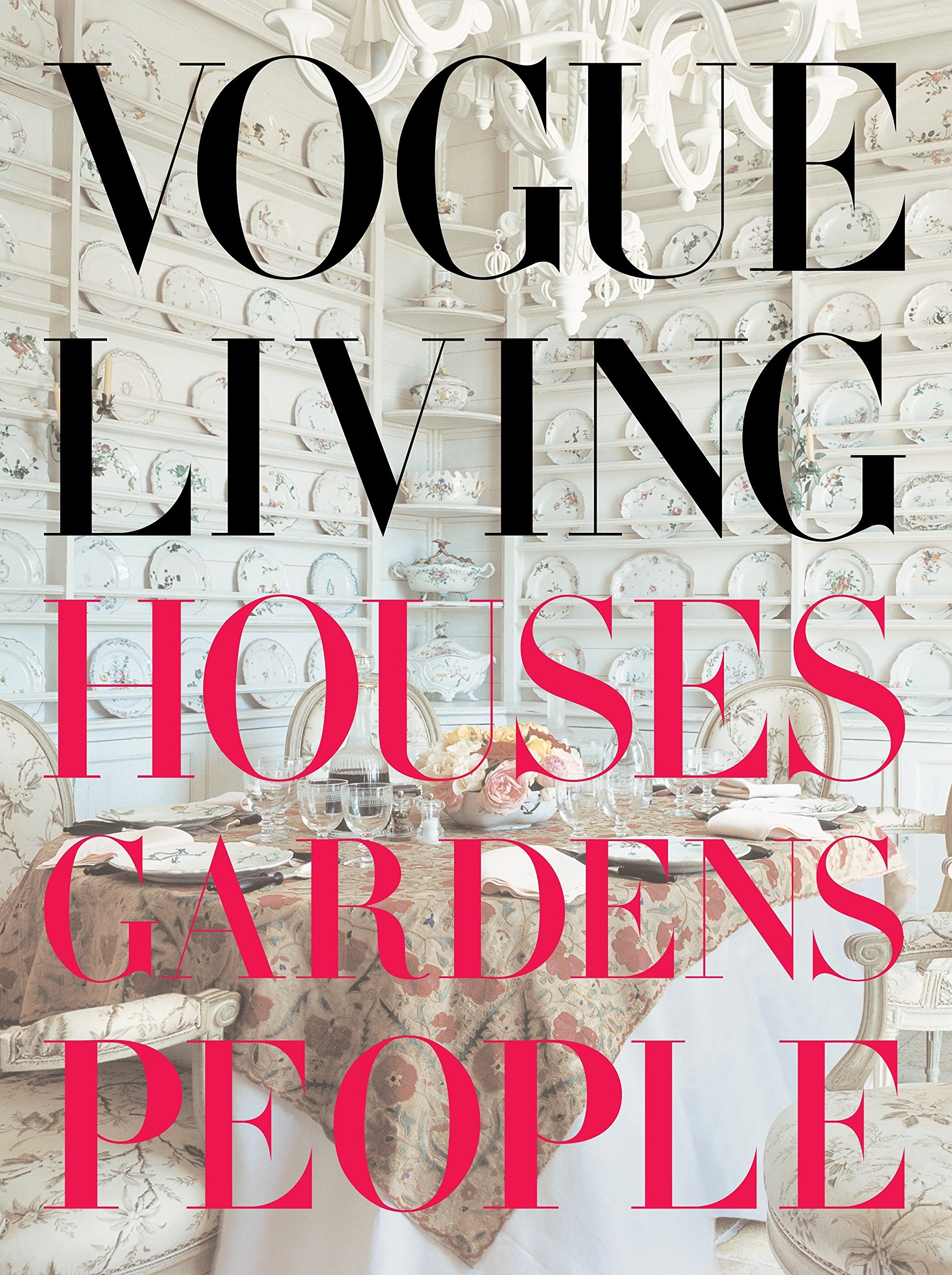 Vogue Living: Houses, Gardens, People by Knopf
