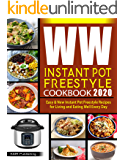 WW Instant Pot Freestyle Cookbook 2020: Easy & New WW Freestyle Recipes for Living and Eating Well Every Day