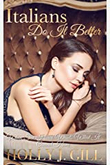 Italians Do It Better (Italian Playboys Book 2) Kindle Edition