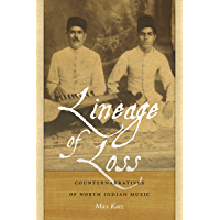 Lineage of Loss: Counternarratives of North Indian Music (Music/Culture) book cover