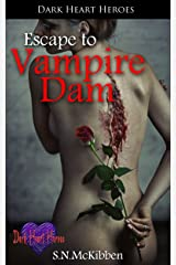 Escape To Vampire Dam (Dark Heart Heroes) Kindle Edition