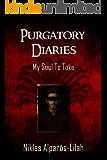 Purgatory Diaries: My Soul To Take