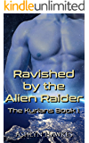 Ravished by the Alien Raider: An Alien Abduction Romance (The Kurians Book 1)
