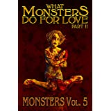 What Monsters Do For Love - Part II: MONSTERS Volume 5