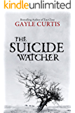 The Suicide Watcher: A dark and disturbing psychological thriller with a twist you won't see coming!