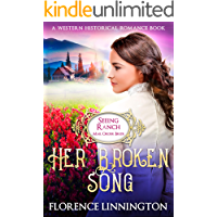 Mail Order Bride: Her Broken Song (Seeing Ranch series) (A Western Historical Romance Book)