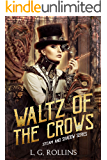 Waltz of the Crows (Steam and Shadow Novel Book 3)