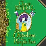 Ottoline and the Purple Fox: Ottoline, Book 4
