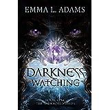 Darkness Watching (The Darkworld Series Book 1)