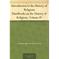 Introduction to the History of Religions Handbooks on the History of Religions, Volume IV (English Edition)