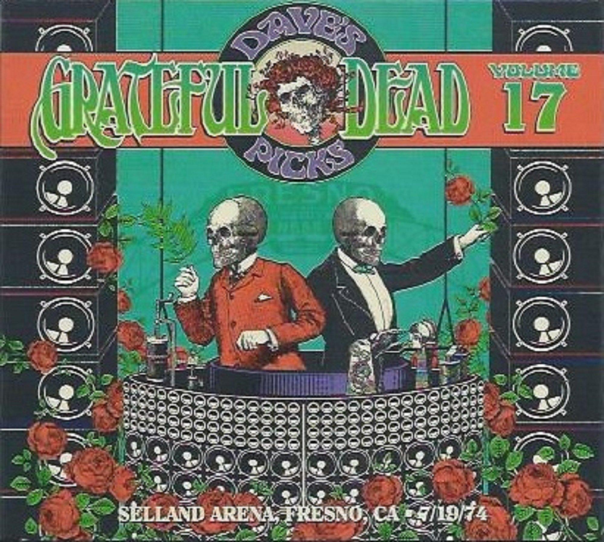 Grateful Dead Dave's Picks Vol. 17 Selland Arena, Fresno, CA 7/19/1974