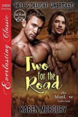 Two for the Road [Hell's Delight: Unbridled 1] (Siren Publishing Everlasting Classic ManLove) Kindle Edition