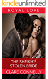 The Sheikh's Stolen Bride: The only way to make her happy was to make her his... (The Sheikhs' Brides Book 2)