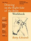 New Drawing on the Right Side of the Brain Workbook: the Definitive 2nd Edition: Guided Practice in the Five Basic Skills of Drawing