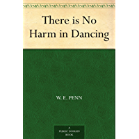 There is No Harm in Dancing (English Edition)