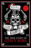 Last of the Giants: The True Story of Guns N' Roses (English Edition)
