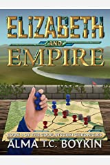 Elizabeth and Empire (The Colplatschki Chronicles Book 4) Kindle Edition