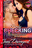 Bodychecking: Game On in Seattle (Seattle Sockeyes Book 4)