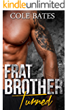 Frat Brother Turned: A Straight to Gay MM Romance (Stepbrother Chronicles Book 1)