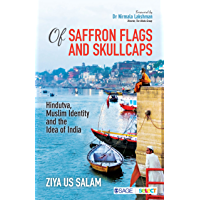 Of Saffron Flags and Skullcaps: Hindutva, Muslim Identity and the Idea of India