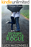 Reforming Atlanta's Rogue: The Trouble with Dating an Actor (A Vintage Romance)