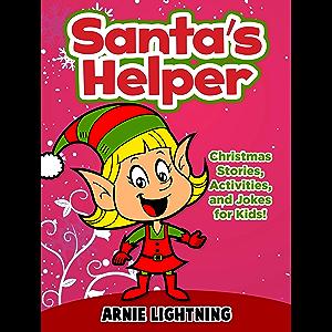 Santa's Helpers: Christmas Stories, Activities, and Jokes for Kids!