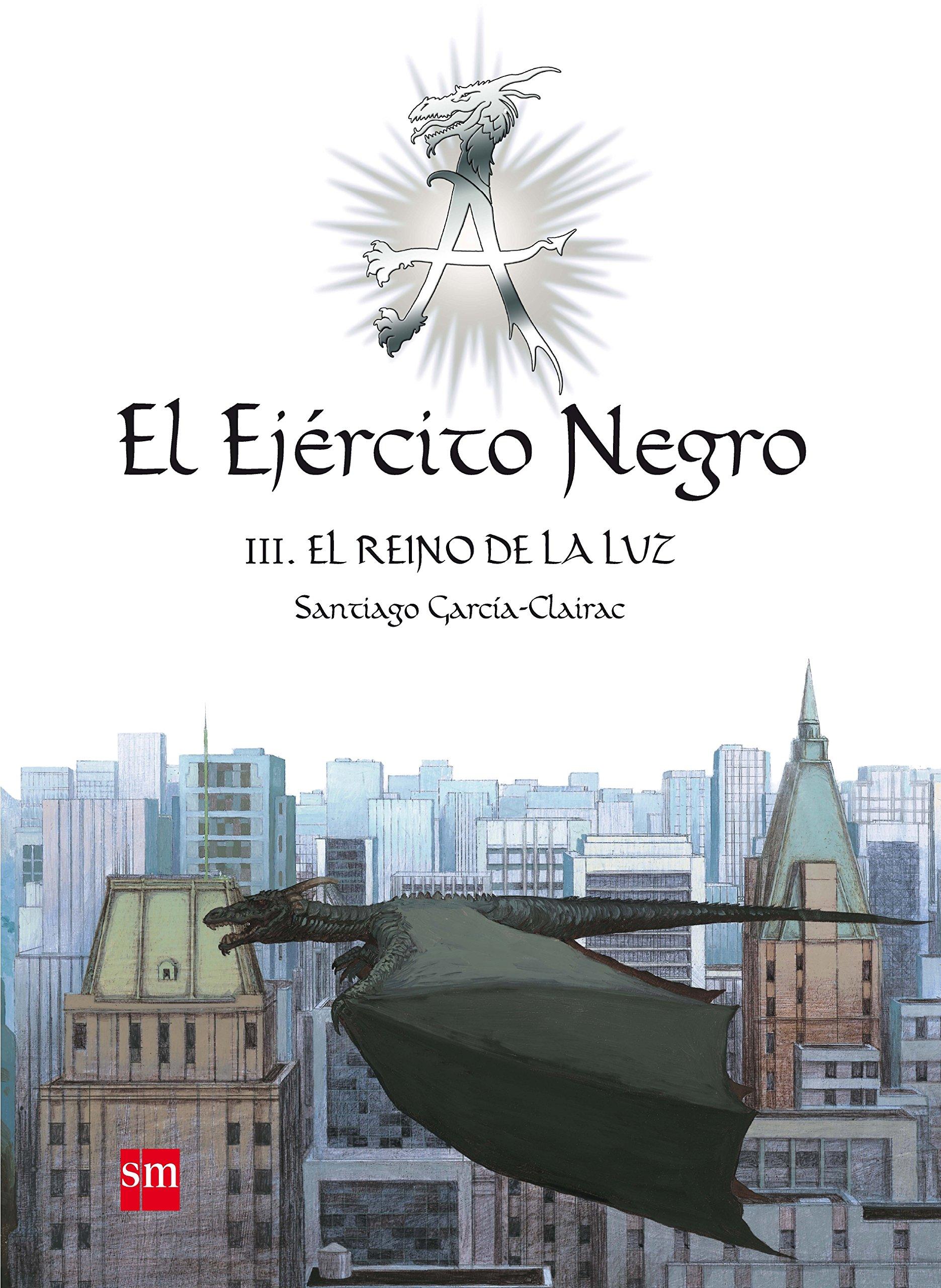 El ejercito negro / The Black Army: El reino de la luz / Light's Kingdom (Spanish Edition) pdf epub