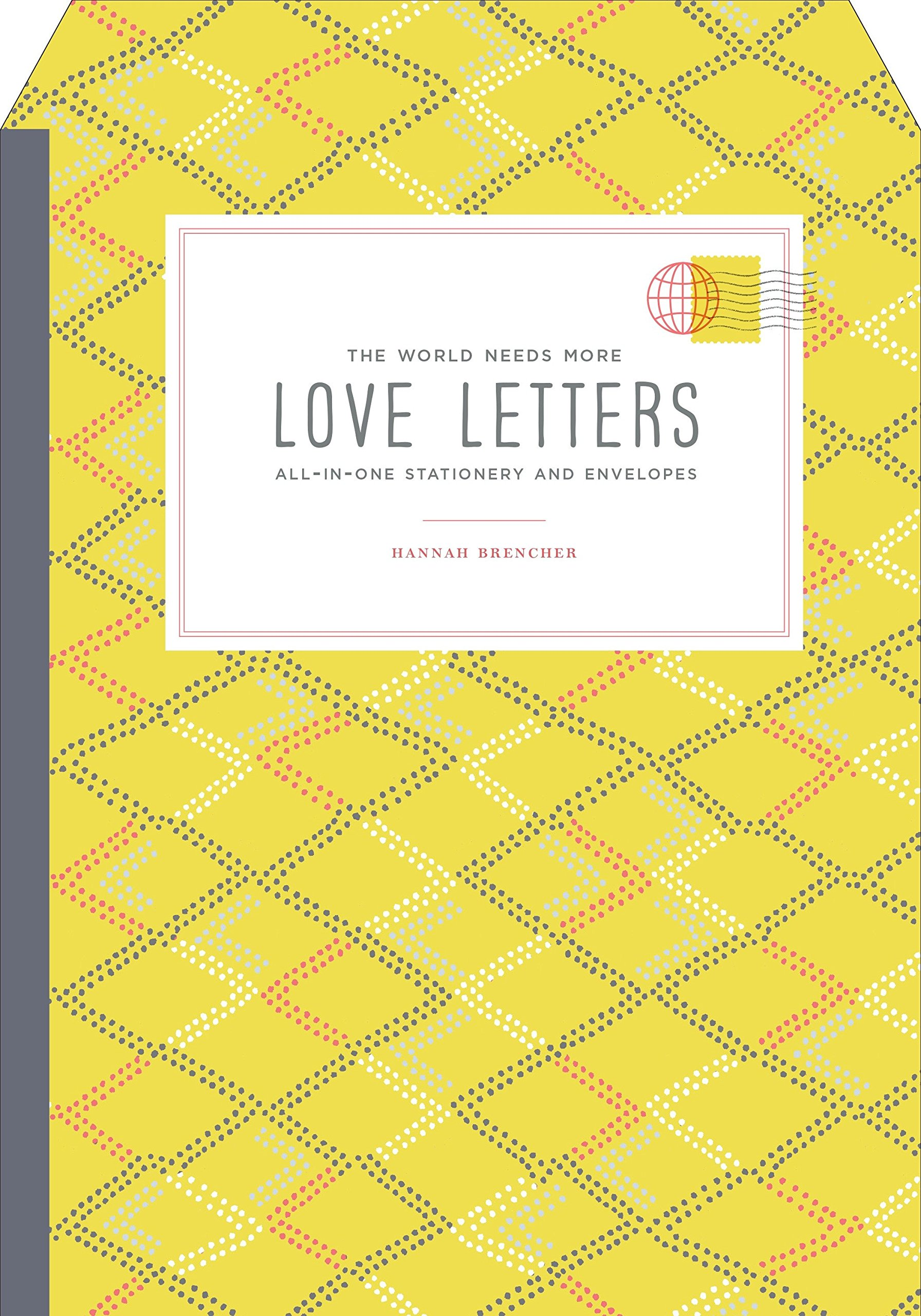 the world needs more love letters all in one stationery and envelopes hannah brencher 9780804185981 amazoncom books